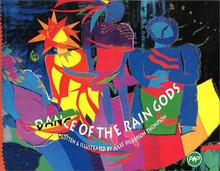 DANCE OF THE RAIN GODS, Written and Illustrated by Julee Dickerson Thompson