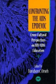 CONFRONTING THE AIDS EPIDEMIC: Cross-Cultural Perspectives on HIV/AIDS Education, Edited by Davidson C. Umeh