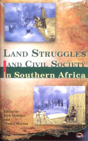 LAND STRUGGLES AND CIVIL SOCIETY IN SOUTHERN AFRICA, Edited by Kirk Helliker and Tendai Murisa