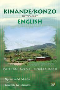 KINANDE/KONZO-ENGLISH DICTIONARY: With an English - Kinande Index, by Ngessimo M. Mutaka and Kambale Kavutirwaki