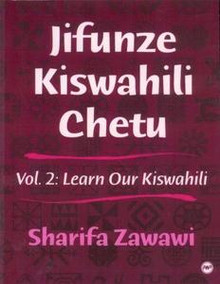 JIFUNZE KISWAHILI CHETU, Vol. 2,  Learn Our Kiswahili, by Sharifa Zawawi