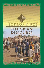 ETHIOPIAN DISCOURSE, by Teodros Kiros
