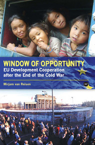 WINDOW OF OPPORTUNITY: EU Development Cooperation after the End of the Cold War, by Mirjam van Reisen