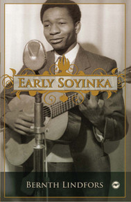 EARLY SOYINKA, by Bernth Lindfors