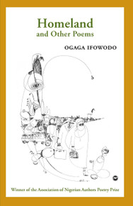 HOMELAND and Other Poems, by Ogaga Ifowodo
