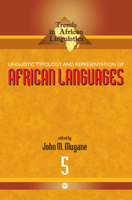 LINGUISTIC TYPOLOGY AND REPRESENTATION OF AFRICAN LANGUAGES: Trends in African Linguistics #5, Edited by John M. Mugane, PAPERBACK