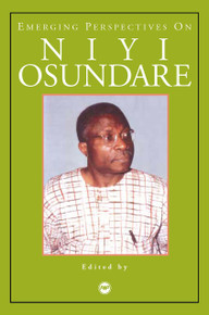 EMERGING PERSPECTIVES ON NIYI OSUNDARE: The People's Poet, Edited by Abdul-Rasheed Na'Allah