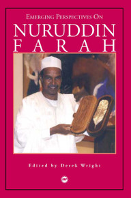 EMERGING PERSPECTIVES ON NURUDDIN FARAH, Edited by Derek Wright