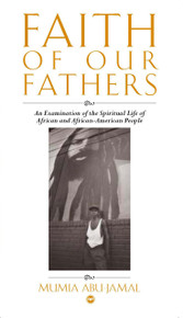 FAITH OF OUR FATHERS: An Examination of the Spiritual Life of African and African-American People