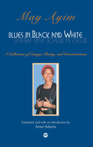 BLUES IN BLACK AND WHITE, by May Ayim, Translated by Anne Adams
