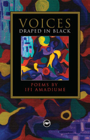 VOICES DRAPED IN BLACK: Poems, by Ifi Amadiume