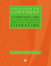 VOICES FROM THE CONTINENT, Vol. 2A, Curriculum Guide to Selected North and East African Literature, Edited by Sara Talis O'Brien and Renee Schatteman