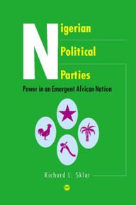 NIGERIAN POLITICAL PARTIES, by Richard L. Sklar