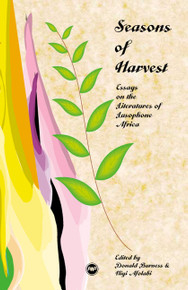 SEASONS OF HARVEST: Essays on the Literature of Lusophone Africa, Edited by Niyi Afolabi  & Donald Burness