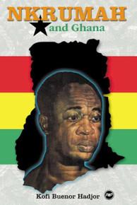 NKRUMAH AND GHANA, by Kofi Buenor Hadjor