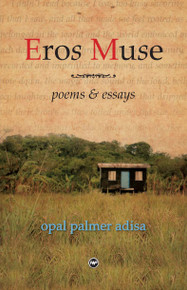 EROS MUSE: Poems and Essays, by Opal Palmer Adisa