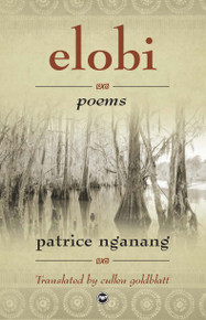 Elobi, by Patrice Nganang, Translated by Cullen Goldblatt