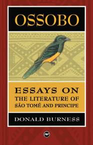 OSSOBO: Essays on the Literature of Sao Tome and Principe, by Donald Burness