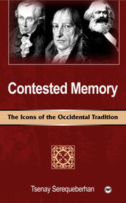 CONTESTED MEMORY: The Icons of the Occidental Tradition, by Tsenay Serequeberhan