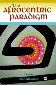 THE AFROCENTRIC PARADIGM, Edited by Ama Mazama