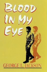 BLOOD IN MY EYE, by George L. Jackson