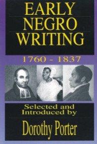 Early Negro Writing, 1760-1837, Selected and Introduced by Dorothy Porter