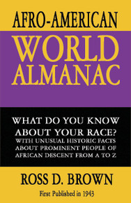 THE AFRO-AMERICAN WORLD ALMANAC, Ross D. Brown