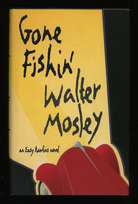 GONE FISHIN': An Easy Rawlins novel, by Walter Mosley