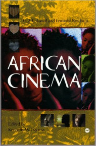 AFRICAN CINEMA: Post-colonial and Feminist Readings, Edited by Kenneth W. Harrow, HARDCOVER