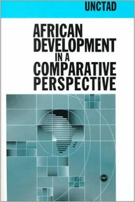 AFRICAN DEVELOPMENT IN A COMPARATIVE PERSPECTIVE, by United Nations Conference on Trade & Development (HARDCOVER)