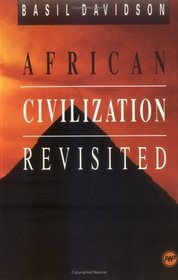 AFRICAN CIVILIZATION REVISITED, by Basil Davidson, HARDCOVER
