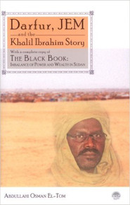 DARFUR, JEM, AND THE KHALIL IBRAHIM STORY by Abdullahi Osman El-Tom (HARDCOVER)