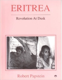 ERITREA: Revolution at Dusk by Robert Papstein (HARDCOVER)