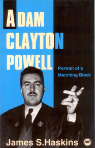 ADAM CLAYTON POWELL: A Portrait of a Marching Black, by James S. Haskins, HARDCOVER