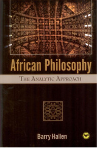 AFRICAN PHILOSOPHY: The Analytic Approach, by Barry Hallen, HARDCOVER