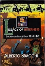 LEGACY OF BITTERNESS: Ethiopia and Fascist Italy, 1935-1941, by Alberto Sbacchi (HARDCOVER)