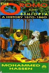 THE OROMO OF ETHIOPIA: A History, 1570-1890, by Mohammed Hassen, HARDCOVER