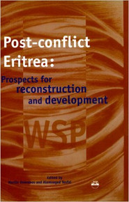 POST-CONFLICT ERITREA: Prospects for Reconstruction and Development ed. by Martin Doornbos and Alemseged Tesfai (HARDCOVER)