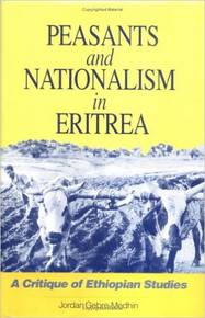 PEASANTS AND NATIONALISM IN ERITREA by jordan Gebre-medhin (HARDCOVER)