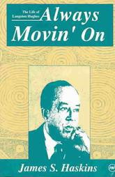 ALWAYS MOVIN' ON: The Life of Langston Hughes, by James S. Haskins, HARDCOVER