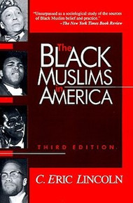 THE BLACK MUSLIMS IN AMERICA, Third Edition, by C. Eric Lincoln, HARDCOVER