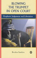BLOWING THE TRUMPET IN OPEN COURT: Prophetic Judgement and Liberation, by Boykin Sanders, HARDCOVER