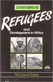 REFUGEES AND DEVELOPMENT IN AFRICA: The Case of Eritrea by Gaim Kibreab (Hardcover)