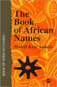 THE BOOK OF AFRICAN NAMES by Molefi Kete Asante (HARDCOVER)