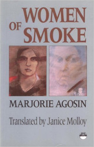WOMEN OF SMOKE: Latin American Women in Literature and Life by Marjorie Agosin, translated by Janice Molloy (HARDCOVER)
