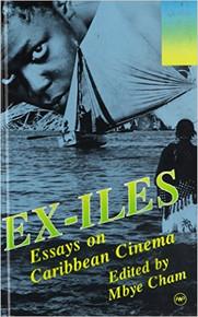EX-ILES: Essays on Caribbean Cinema by Mbye Cham (HARDCOVER)