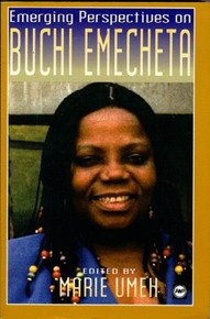 EMERGING PERSPECTIVES ON BUCHI EMECHETA by edited Marie Umeh (HARDCOVER)