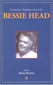 EMERGING PERSPECTIVES ON BESSIE HEAD edited by Huma Ibrahim (HARDCOVER)