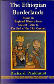 THE ETHIOPIAN BORDERLANDS: Essays in Regional History from Ancient Times to the End of the 18th Century, by Richard Pankhurst (HARDCOVER)
