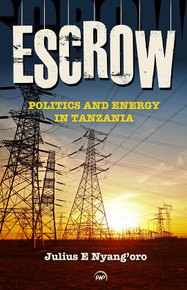 ESCROW: Politics and Energy in Tanzania, by Julius E. Nyang'oro